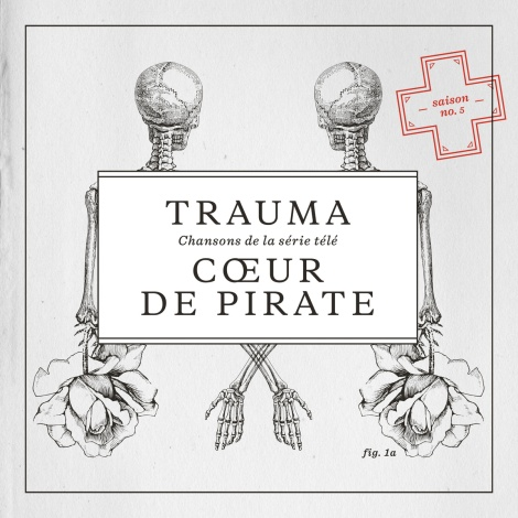 Cœur de pirate Trauma