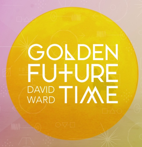 DAVID WARD LOST:GOLDEN FUTURE TIME