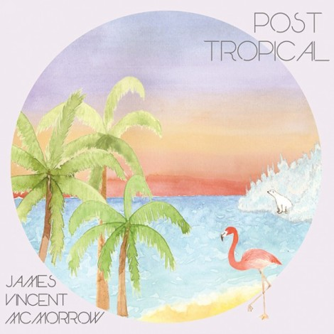 james vincent posttropical-620x620