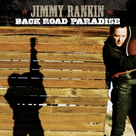 JIMMY RANKIN BACK ROAD PARADISE